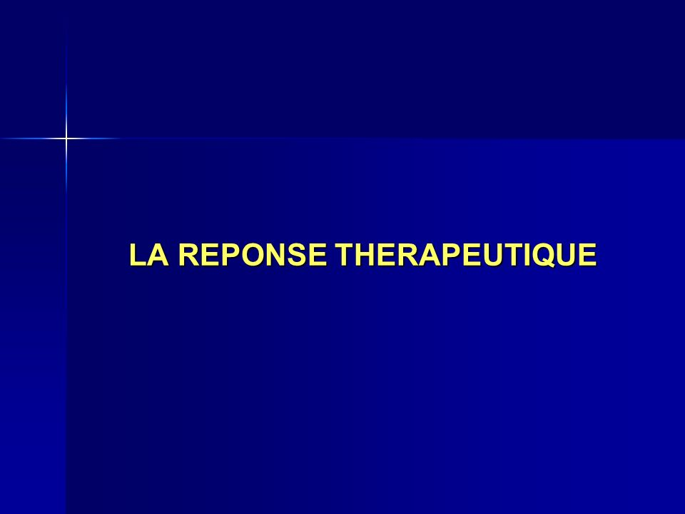 LA REPONSE THERAPEUTIQUE