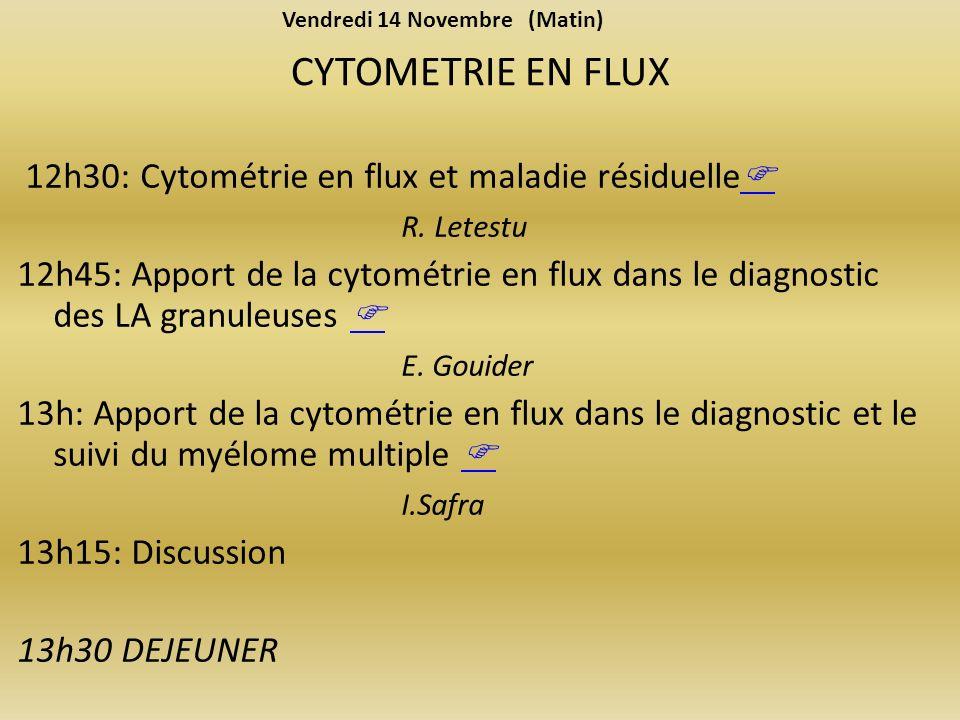 CYTOMETRIE EN FLUX 12h30: Cytométrie en flux et maladie résiduelle R.