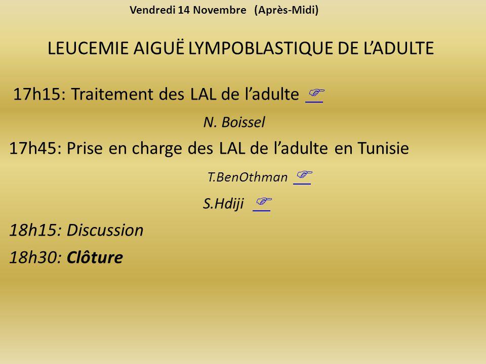 LEUCEMIE AIGUË LYMPOBLASTIQUE DE LADULTE 17h15: Traitement des LAL de ladulte N.