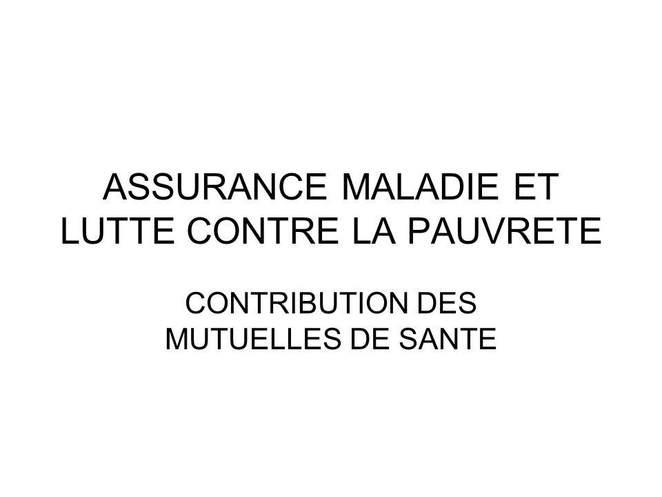 ASSURANCE MALADIE ET LUTTE CONTRE LA PAUVRETE CONTRIBUTION DES MUTUELLES DE SANTE
