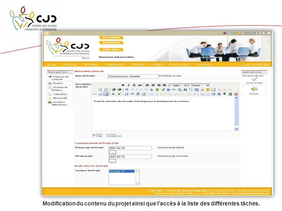 Modification du contenu du projet ainsi que laccès à la liste des différentes tâches.