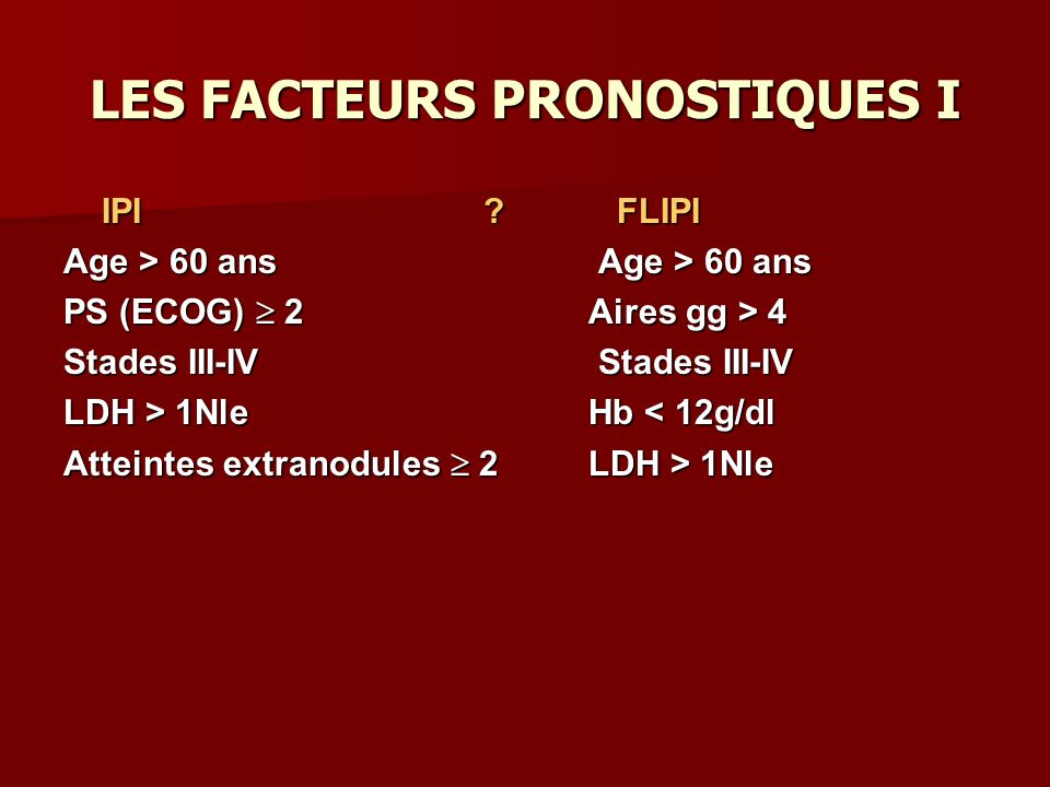 LES FACTEURS PRONOSTIQUES I IPI .FLIPI IPI .
