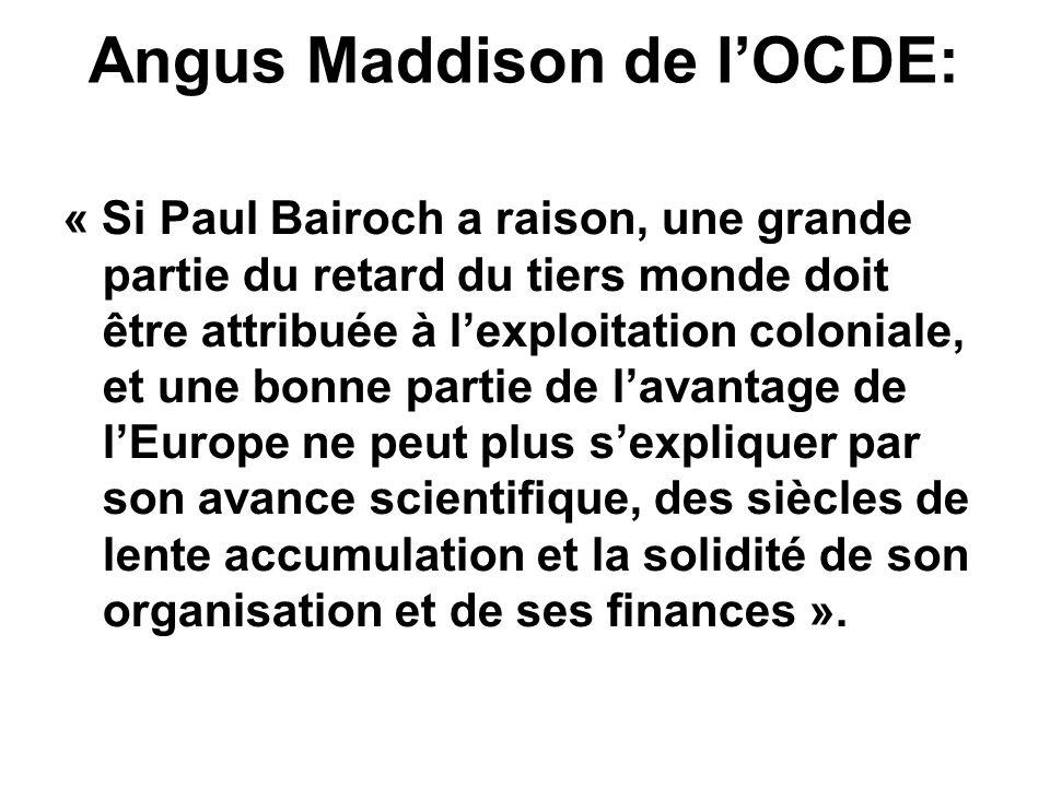 Les explications Angus Maddison (OCDE) essaye de démontrer que lEurope occidentale ne doit pas sa suprématie après le 16e siècle au recours à la force.