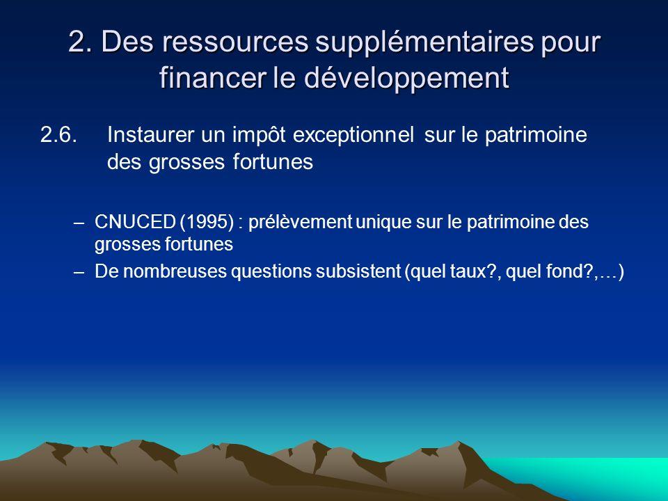 2.6. Instaurer un impôt exceptionnel sur le patrimoine des grosses fortunes –CNUCED (1995) : prélèvement unique sur le patrimoine des grosses fortunes