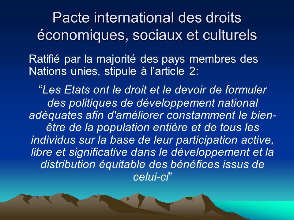 Pacte international des droits économiques, sociaux et culturels Ratifié par la majorité des pays membres des Nations unies, stipule à larticle 2: Les