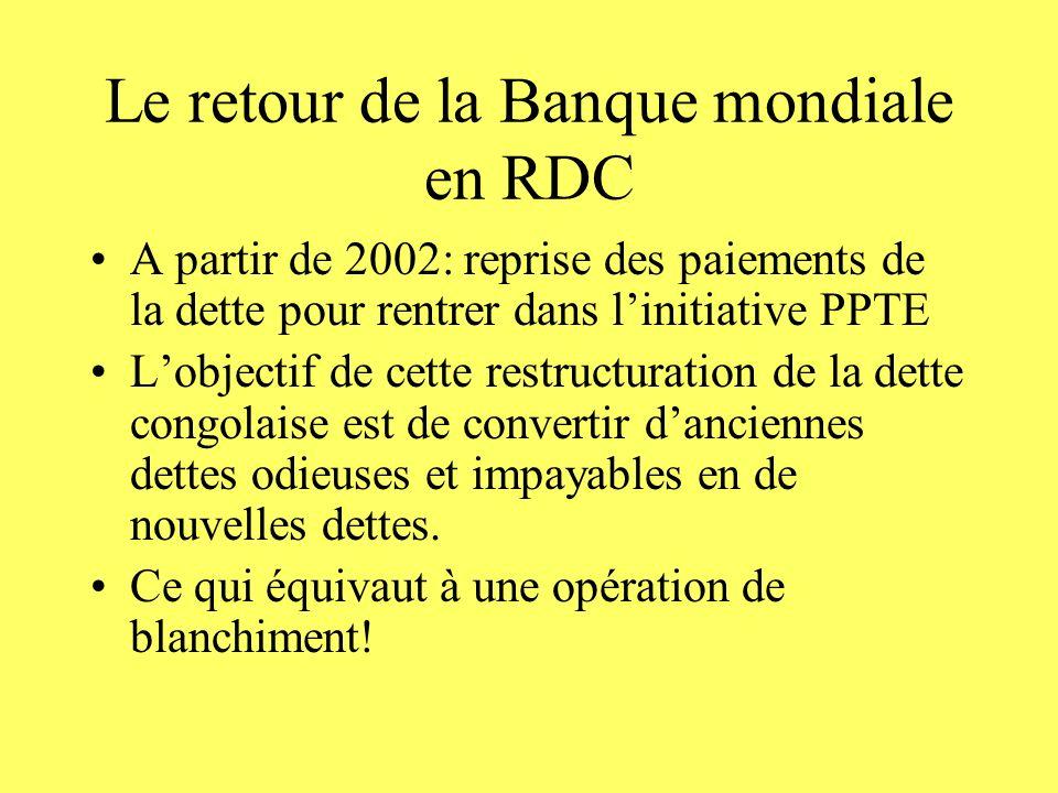 Le retour de la Banque mondiale en RDC A partir de 2002: reprise des paiements de la dette pour rentrer dans linitiative PPTE Lobjectif de cette restr