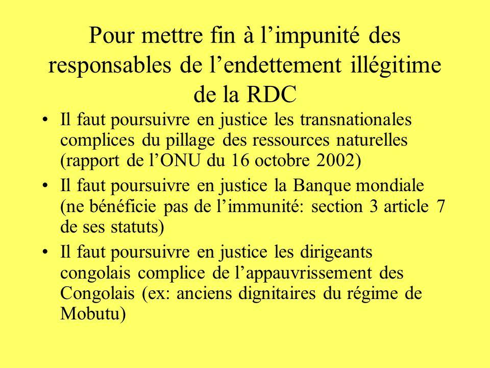 Pour mettre fin à limpunité des responsables de lendettement illégitime de la RDC Il faut poursuivre en justice les transnationales complices du pilla