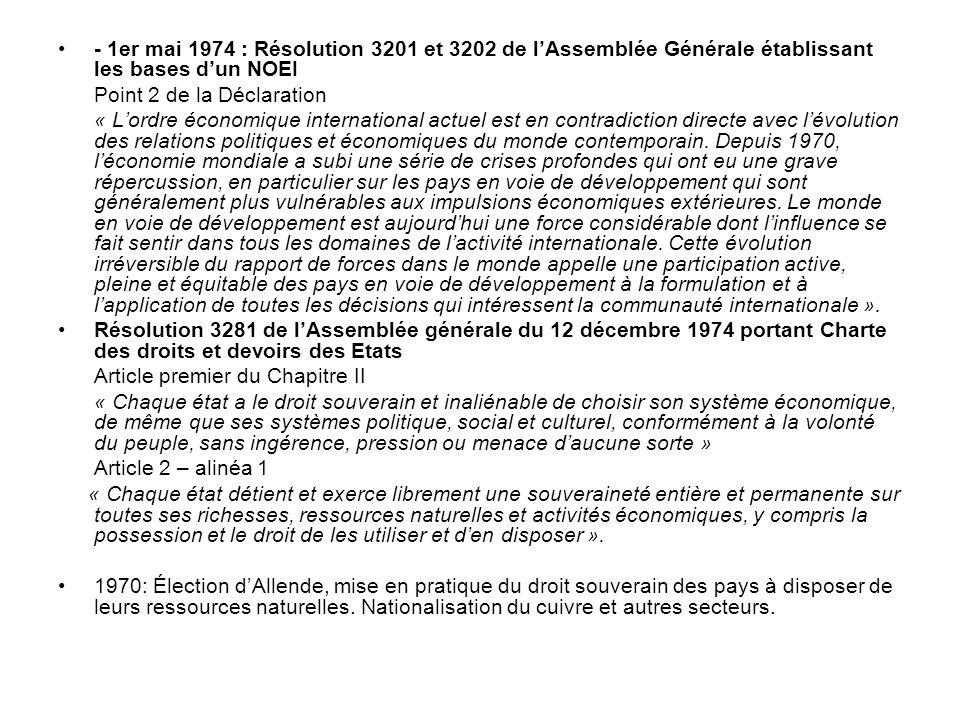 - 1er mai 1974 : Résolution 3201 et 3202 de lAssemblée Générale établissant les bases dun NOEI Point 2 de la Déclaration « Lordre économique internati