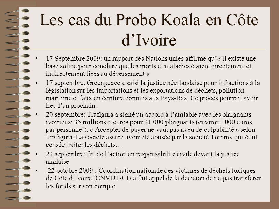 Le cas du Probo Koala en Côte dIvoire Trafigura a réalisé en 2008 un chiffre d affaires de 52 milliards d euros et un profit de 320 millions d euros, des chiffres qui devraient encore être en hausse en 2009, malgré l affaire Probo- Koala.