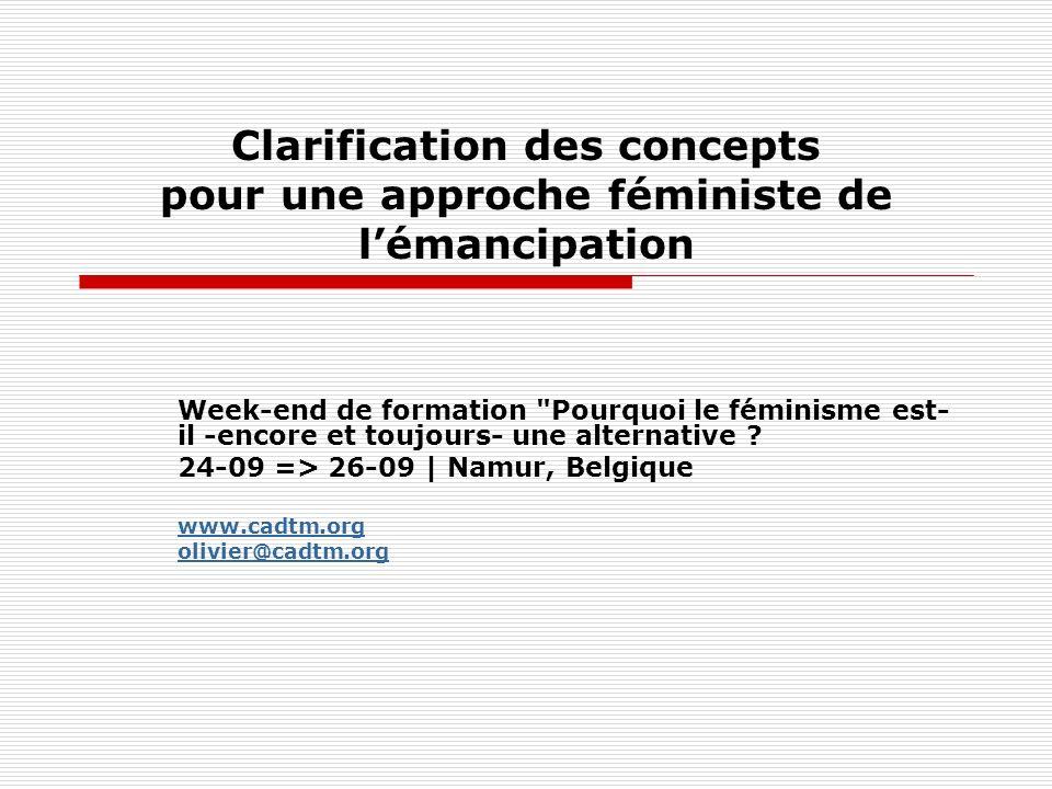 Clarification des concepts pour une approche féministe de lémancipation Week-end de formation
