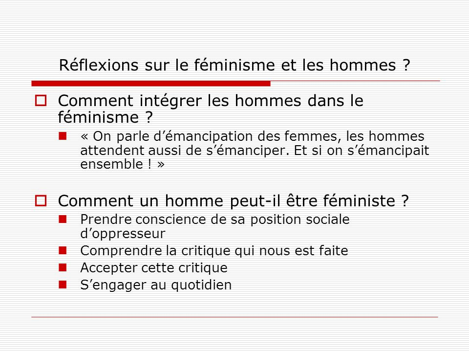 Réflexions sur le féminisme et les hommes ? Comment intégrer les hommes dans le féminisme ? « On parle démancipation des femmes, les hommes attendent