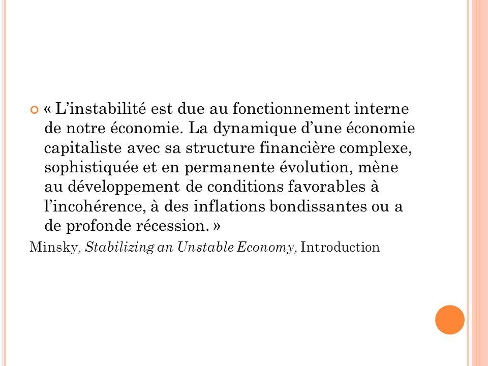 « Linstabilité est due au fonctionnement interne de notre économie.