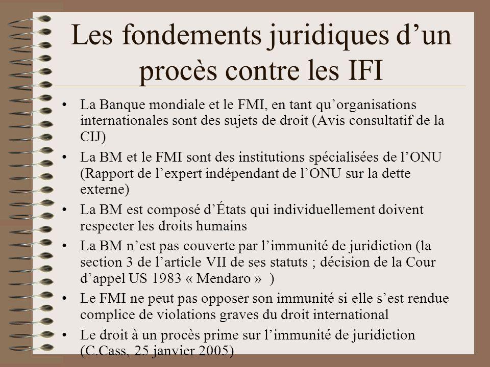 Les fondements juridiques dun procès contre les IFI La Banque mondiale et le FMI, en tant quorganisations internationales sont des sujets de droit (Av
