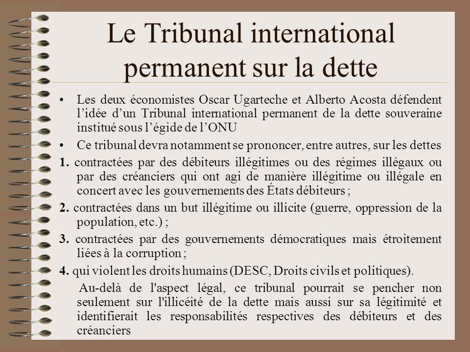 Le Tribunal international permanent sur la dette Les deux économistes Oscar Ugarteche et Alberto Acosta défendent lidée dun Tribunal international per