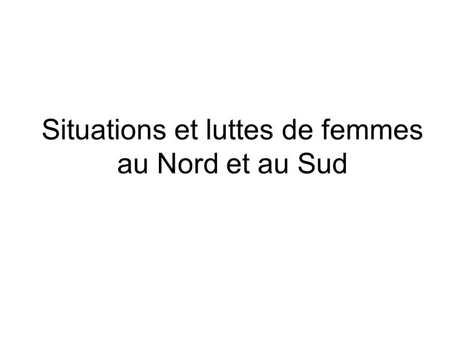 Situations et luttes de femmes au Nord et au Sud
