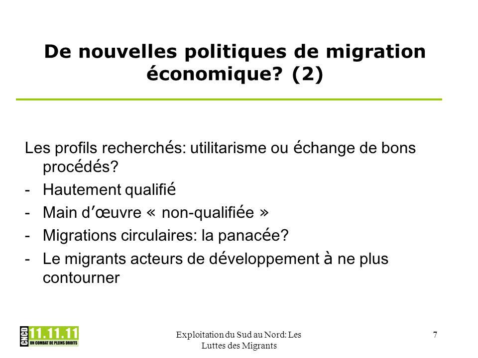 Exploitation du Sud au Nord: Les Luttes des Migrants 7 De nouvelles politiques de migration économique? (2) Les profils recherch é s: utilitarisme ou