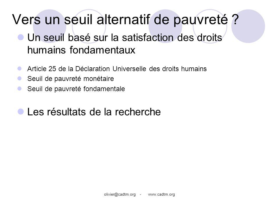 olivier@cadtm.org - www.cadtm.org Vers un seuil alternatif de pauvreté ? Un seuil basé sur la satisfaction des droits humains fondamentaux Article 25