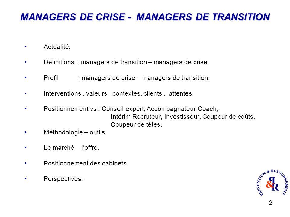 13 MANAGERS DE CRISE MANAGERS DE TRANSITION METHODOLOGIE - OUTILS 1.