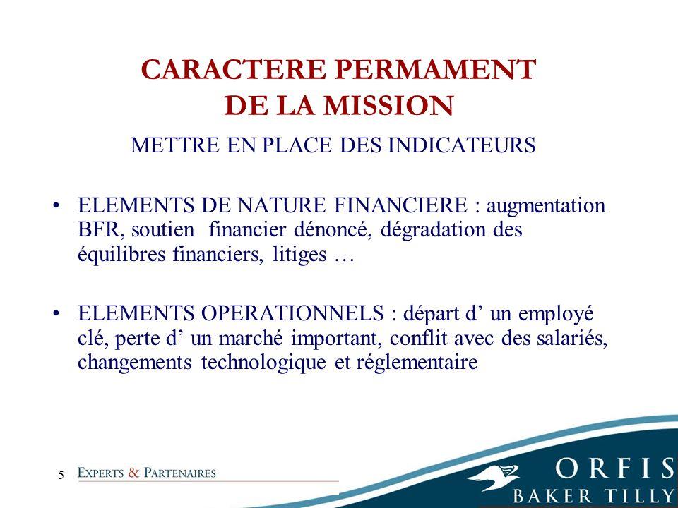 5 CARACTERE PERMAMENT DE LA MISSION METTRE EN PLACE DES INDICATEURS ELEMENTS DE NATURE FINANCIERE : augmentation BFR, soutien financier dénoncé, dégra