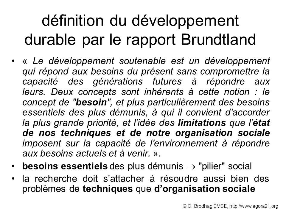 définition du développement durable par le rapport Brundtland « Le développement soutenable est un développement qui répond aux besoins du présent sans compromettre la capacité des générations futures à répondre aux leurs.