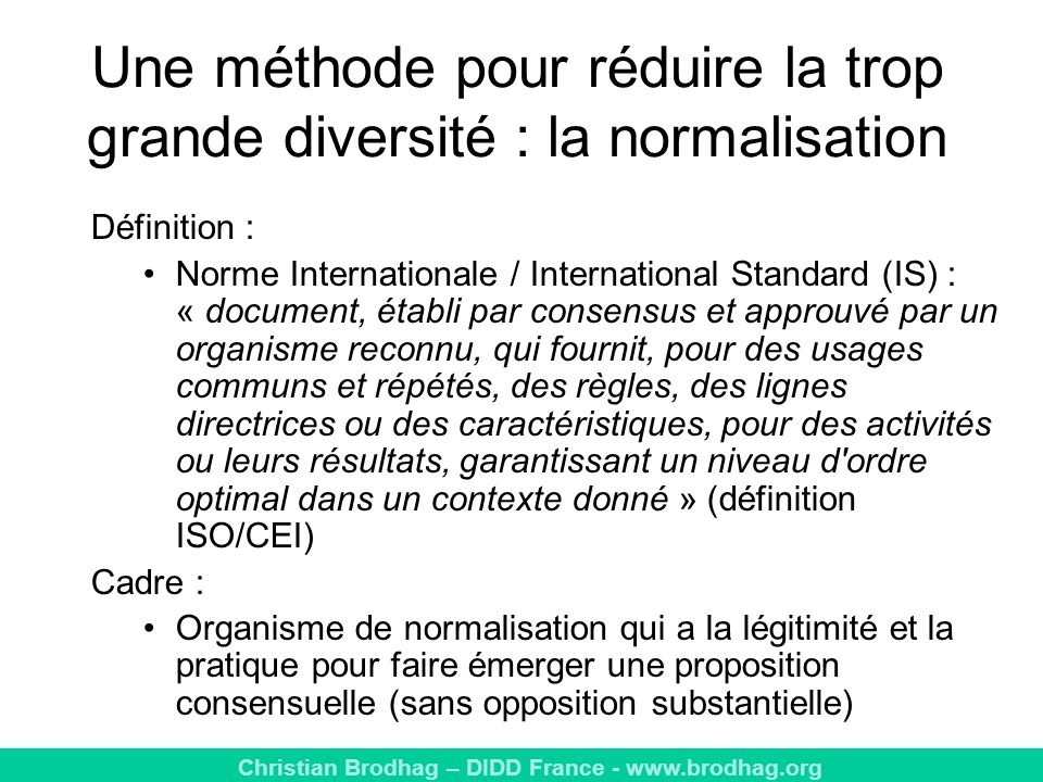Christian Brodhag – DIDD France - www.brodhag.org Définition : Norme Internationale / International Standard (IS) : « document, établi par consensus e