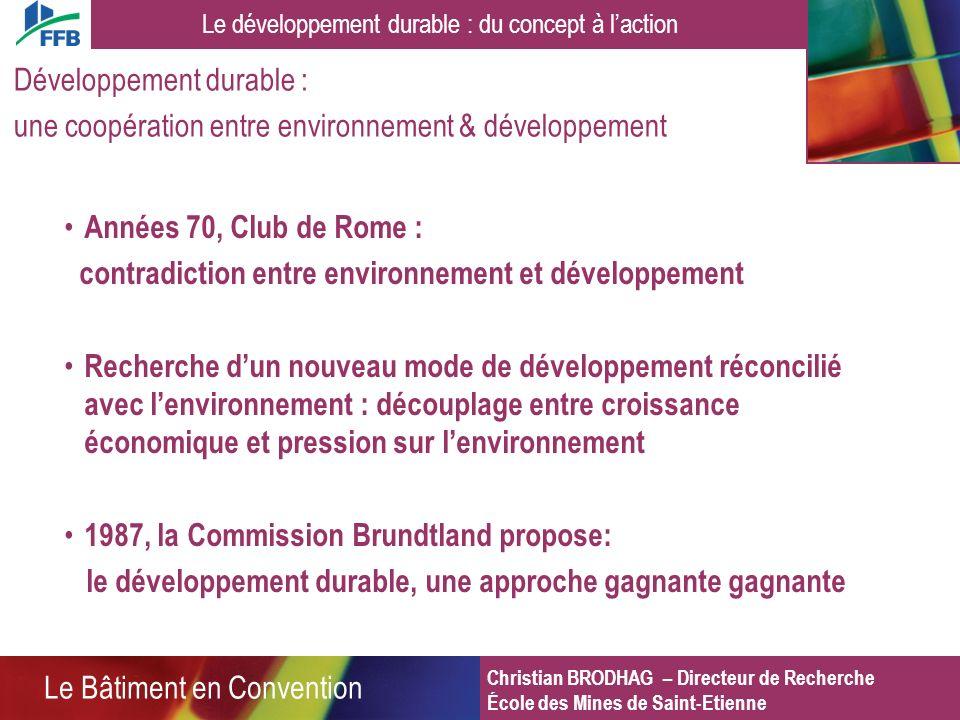 Années 70, Club de Rome : contradiction entre environnement et développement Recherche dun nouveau mode de développement réconcilié avec lenvironnemen