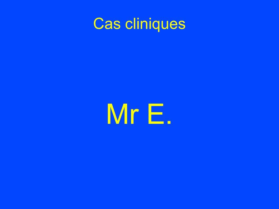 Cas cliniques Mr E.