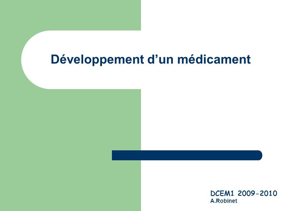 Développement dun médicament DCEM1 2009-2010 A.Robinet