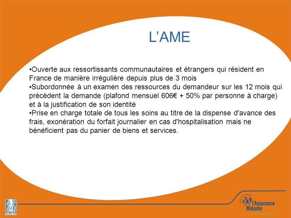 LAME Ouverte aux ressortissants communautaires et étrangers qui résident en France de manière irrégulière depuis plus de 3 mois Subordonnée à un exame