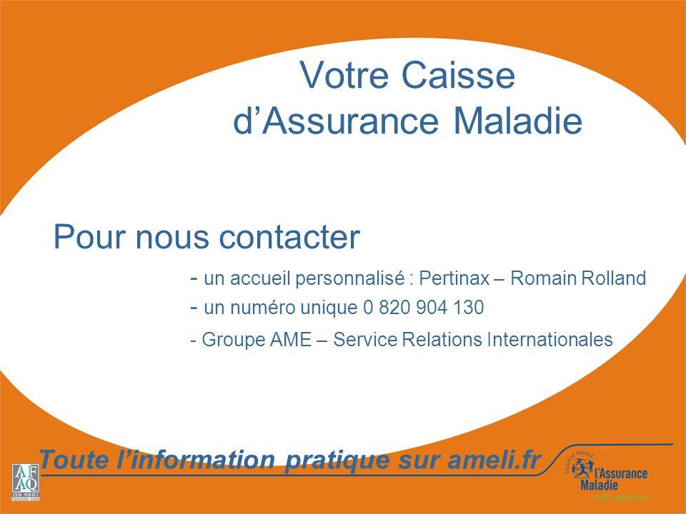 Votre Caisse dAssurance Maladie Pour nous contacter - un accueil personnalisé : Pertinax – Romain Rolland - un numéro unique 0 820 904 130 - Groupe AM