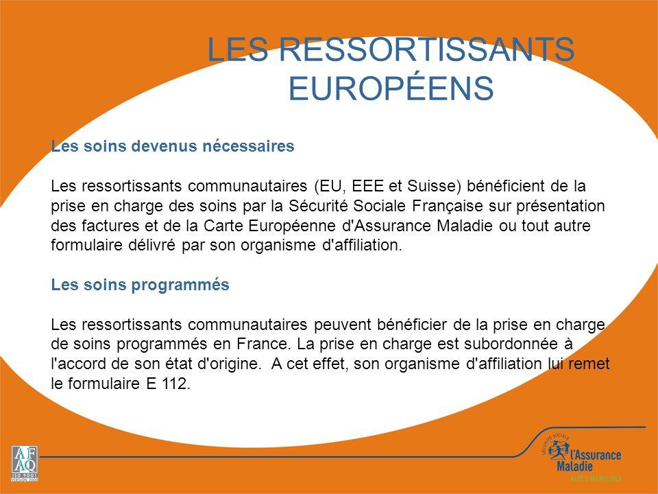 LES RESSORTISSANTS EUROPÉENS Les soins devenus nécessaires Les ressortissants communautaires (EU, EEE et Suisse) bénéficient de la prise en charge des