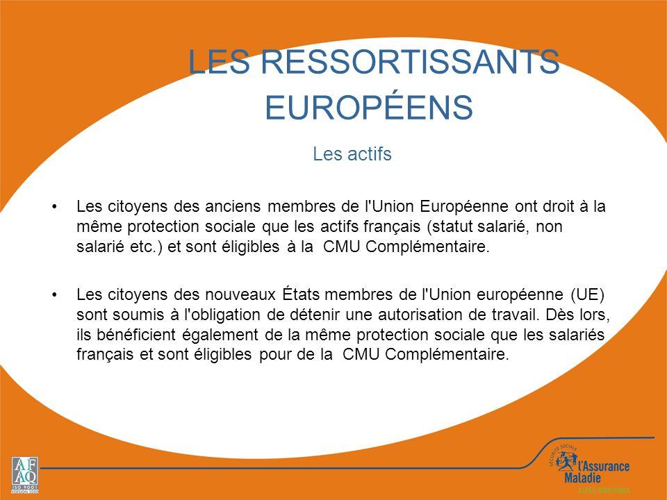LES RESSORTISSANTS EUROPÉENS Les citoyens des anciens membres de l'Union Européenne ont droit à la même protection sociale que les actifs français (st