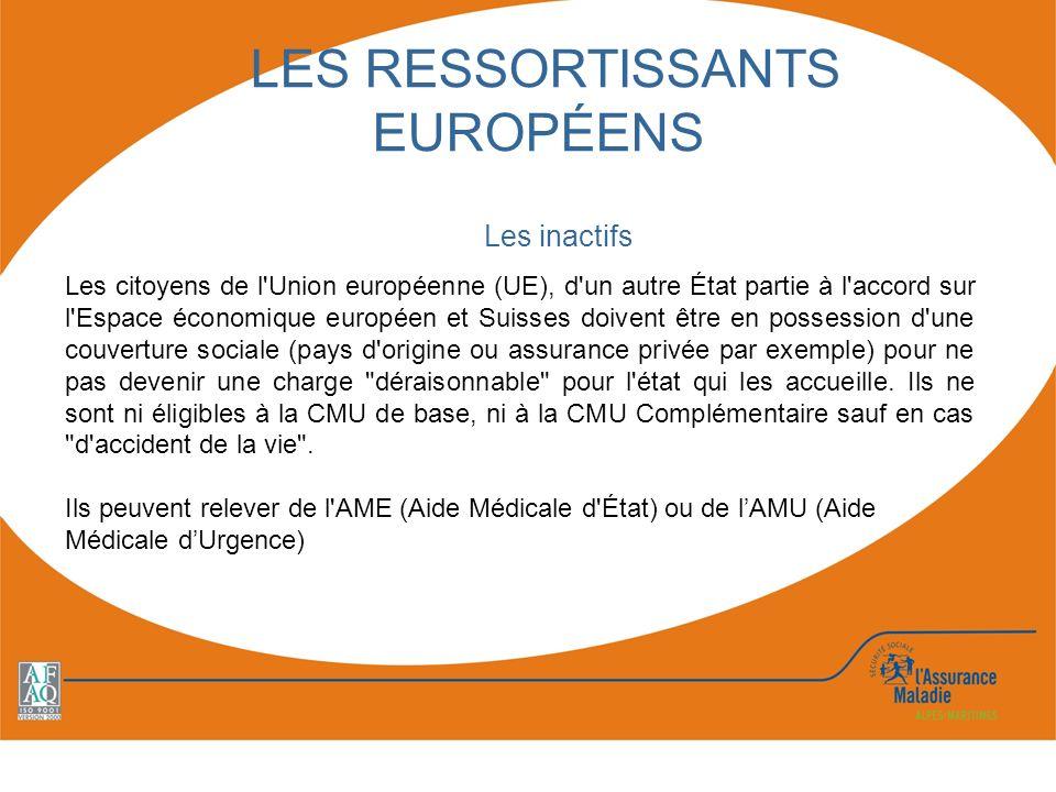 Les inactifs Les citoyens de l'Union européenne (UE), d'un autre État partie à l'accord sur l'Espace économique européen et Suisses doivent être en po