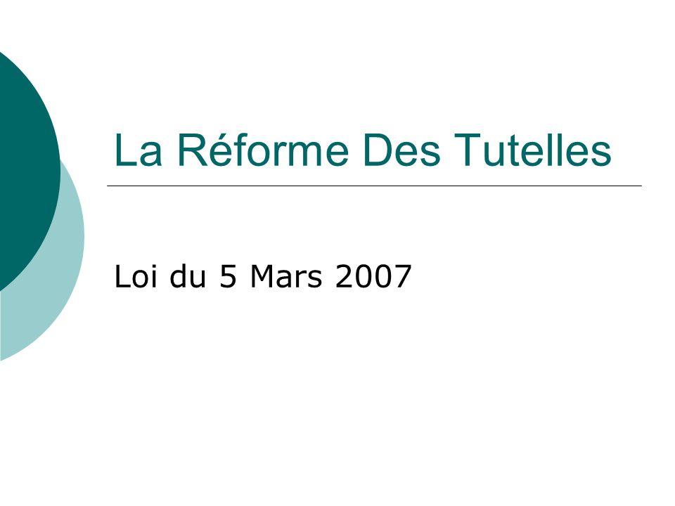 La Réforme Des Tutelles Loi du 5 Mars 2007