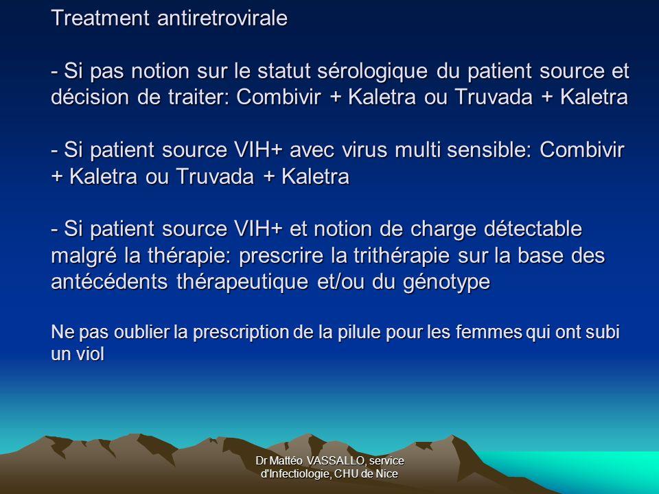 Dr Mattéo VASSALLO, service d'Infectiologie, CHU de Nice Treatment antiretrovirale - Si pas notion sur le statut sérologique du patient source et déci
