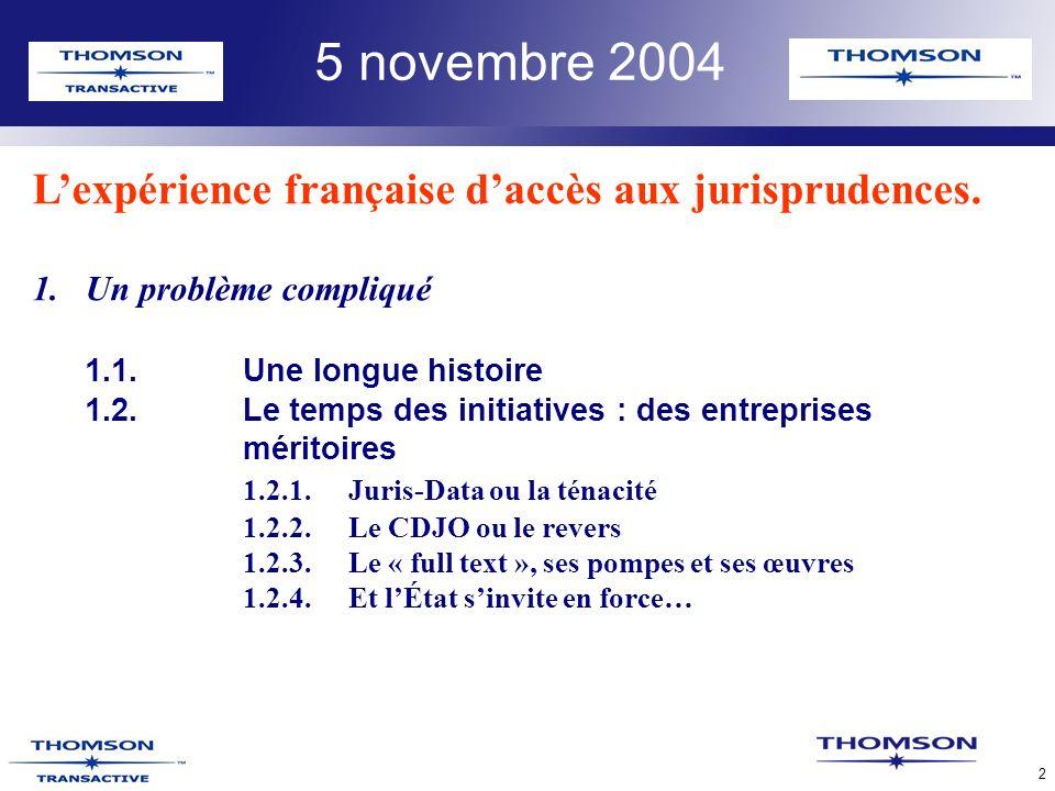 TLR Confidential 3 5 novembre 2004 Lexpérience française daccès aux jurisprudences.