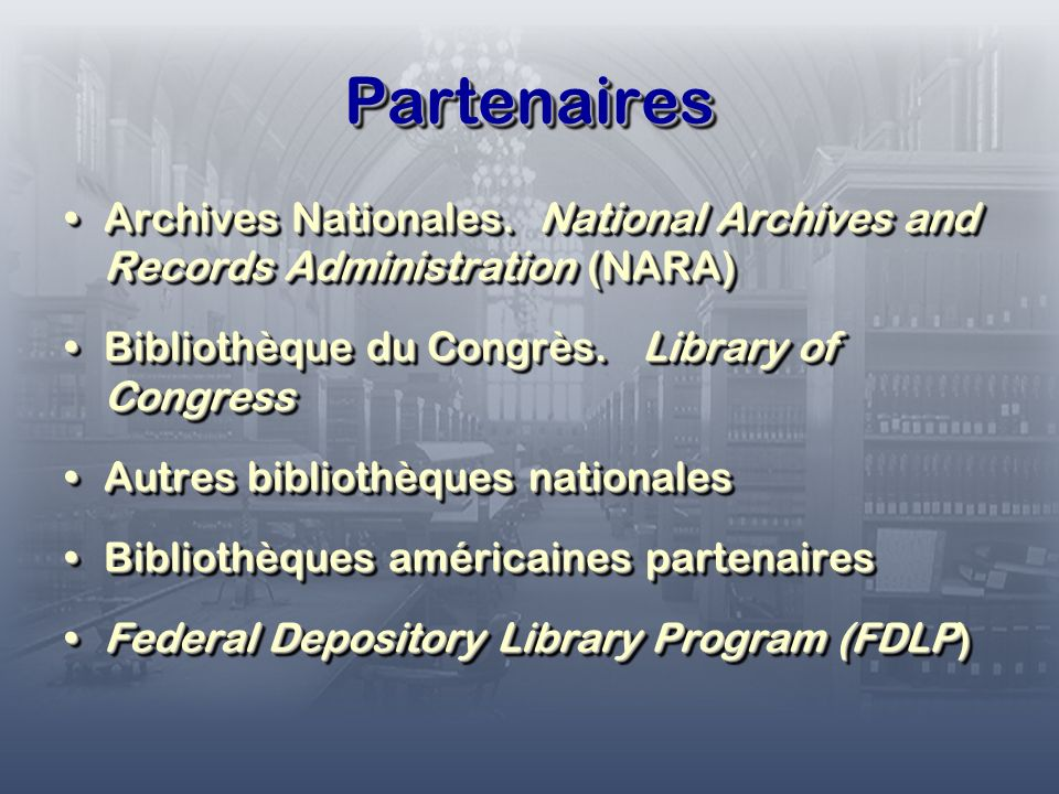 PartenairesPartenaires Archives Nationales. National Archives and Records Administration (NARA)Archives Nationales. National Archives and Records Admi