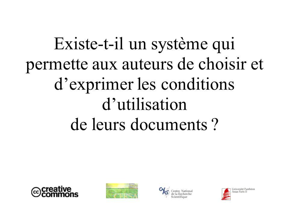 Existe-t-il un système qui permette aux auteurs de choisir et dexprimer les conditions dutilisation de leurs documents
