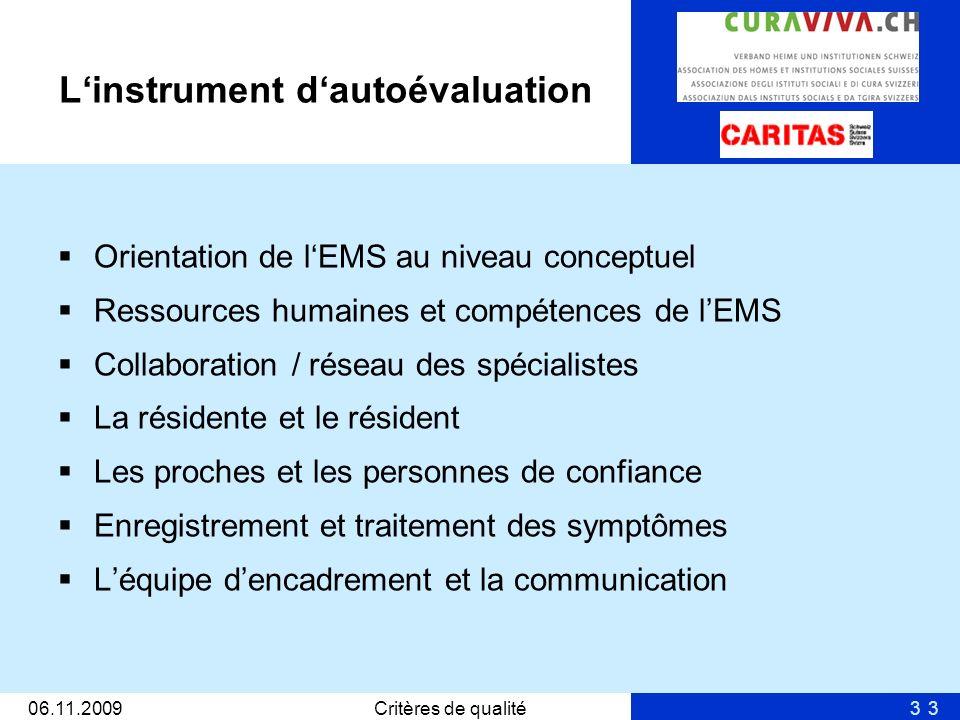 3 Linstrument dautoévaluation Orientation de lEMS au niveau conceptuel Ressources humaines et compétences de lEMS Collaboration / réseau des spécialis