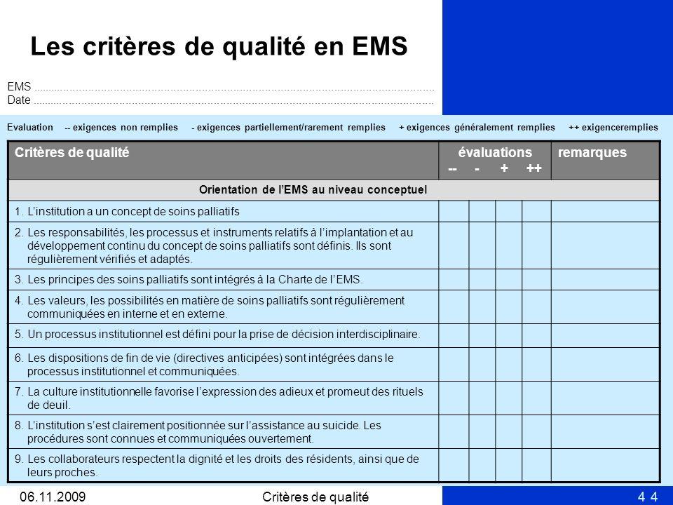 406.11.2009Critères de qualité4 Les critères de qualité en EMS EMS................................................................................................................................