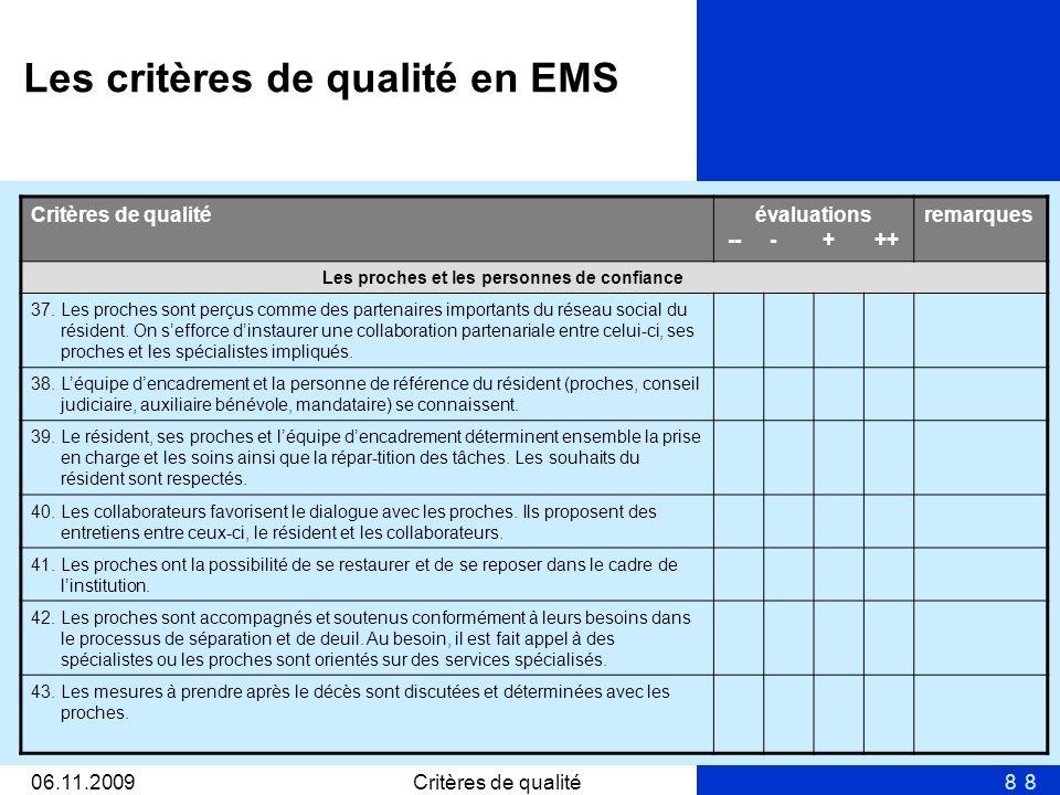 806.11.2009Critères de qualité8 évaluations -- - + ++ remarques Les proches et les personnes de confiance 37.