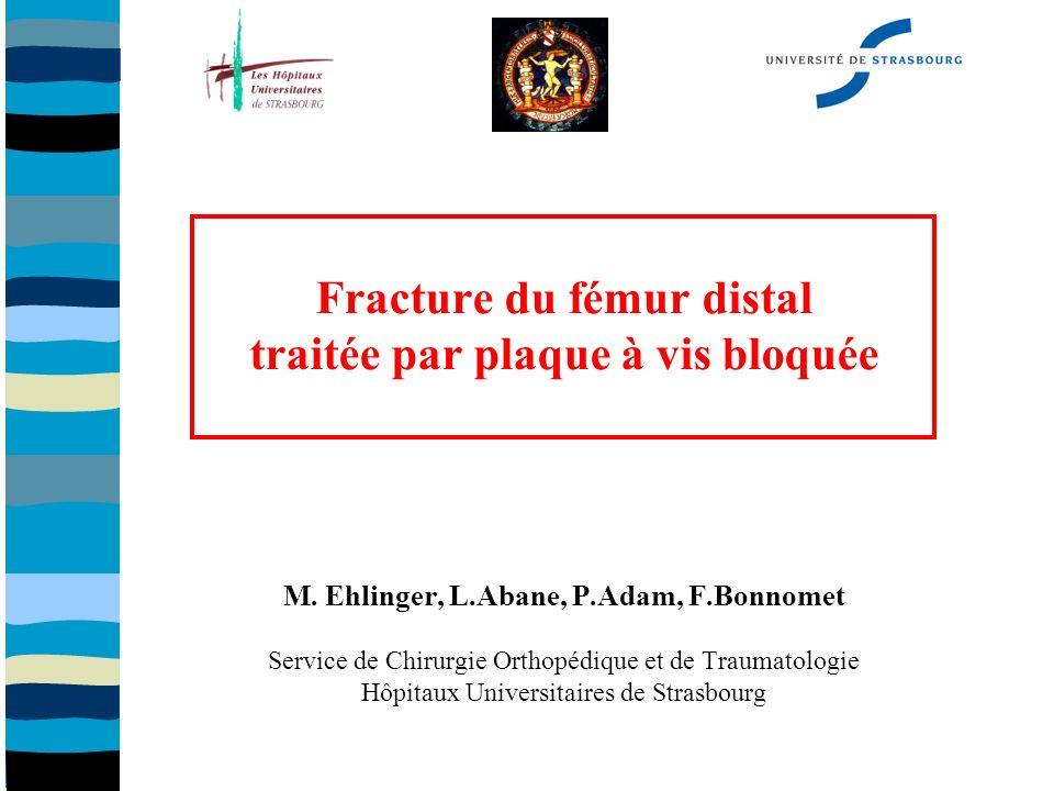 Fracture du fémur distal traitée par plaque à vis bloquée M.