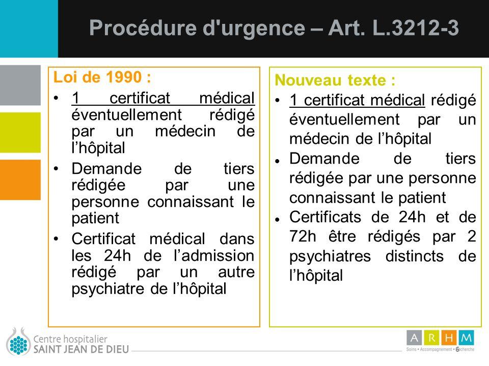 10/07/11 6 Loi de 1990 : 1 certificat médical éventuellement rédigé par un médecin de lhôpital Demande de tiers rédigée par une personne connaissant l
