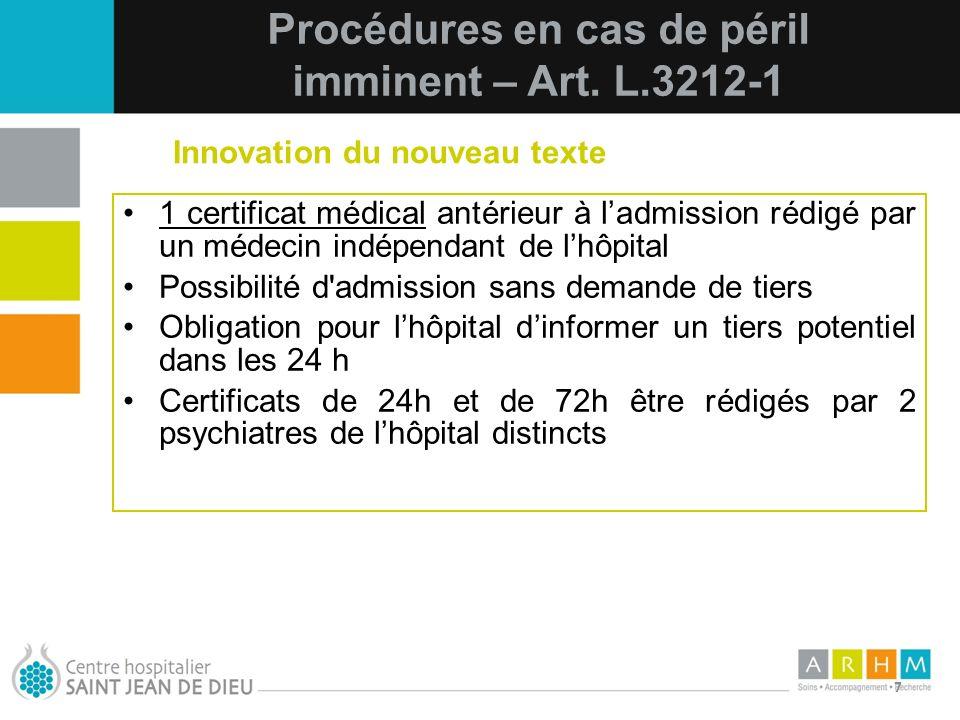 10/07/11 7 1 certificat médical antérieur à ladmission rédigé par un médecin indépendant de lhôpital Possibilité d'admission sans demande de tiers Obl