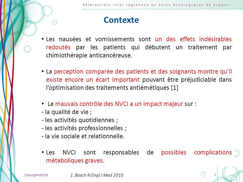 Copyright AFSOS 3 Contexte Les nausées et vomissements sont un des effets indésirables redoutés par les patients qui débutent un traitement par chimio