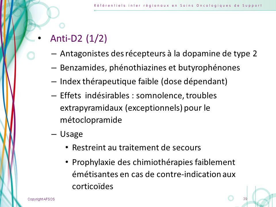 Copyright AFSOS 39 Anti-D2 (1/2) – Antagonistes des récepteurs à la dopamine de type 2 – Benzamides, phénothiazines et butyrophénones – Index thérapeu