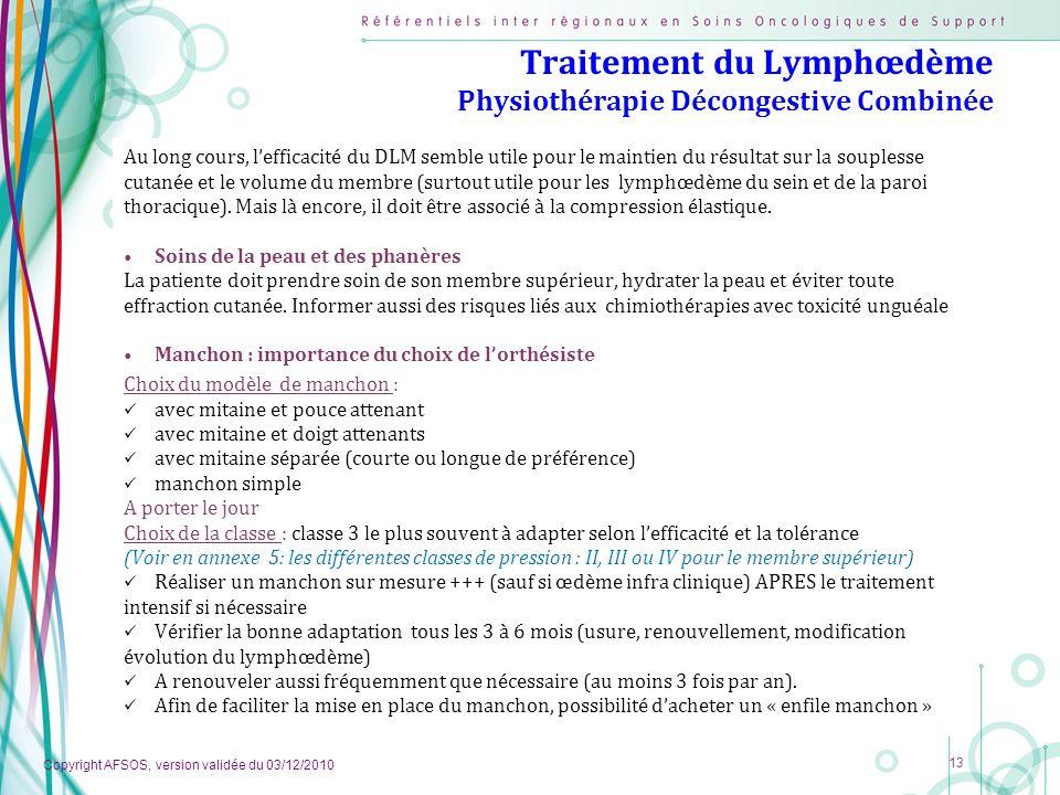 Copyright AFSOS, version validée du 03/12/2010 13 Traitement du Lymphœdème Physiothérapie Décongestive Combinée Au long cours, lefficacité du DLM semb