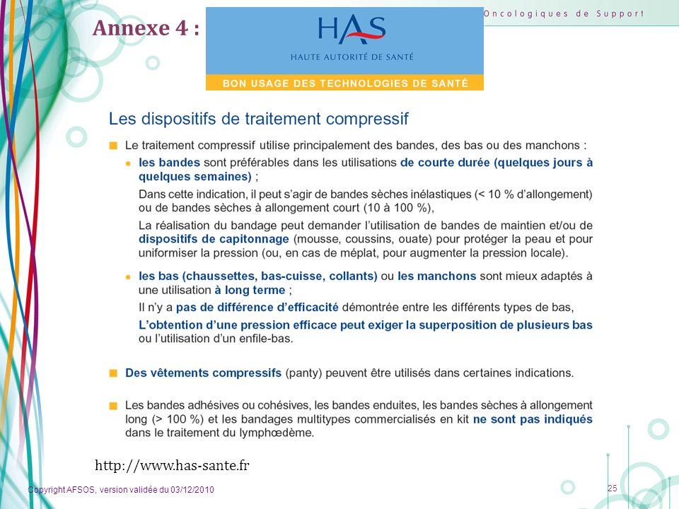 Copyright AFSOS, version validée du 03/12/2010 25 Annexe 4 : http://www.has-sante.fr
