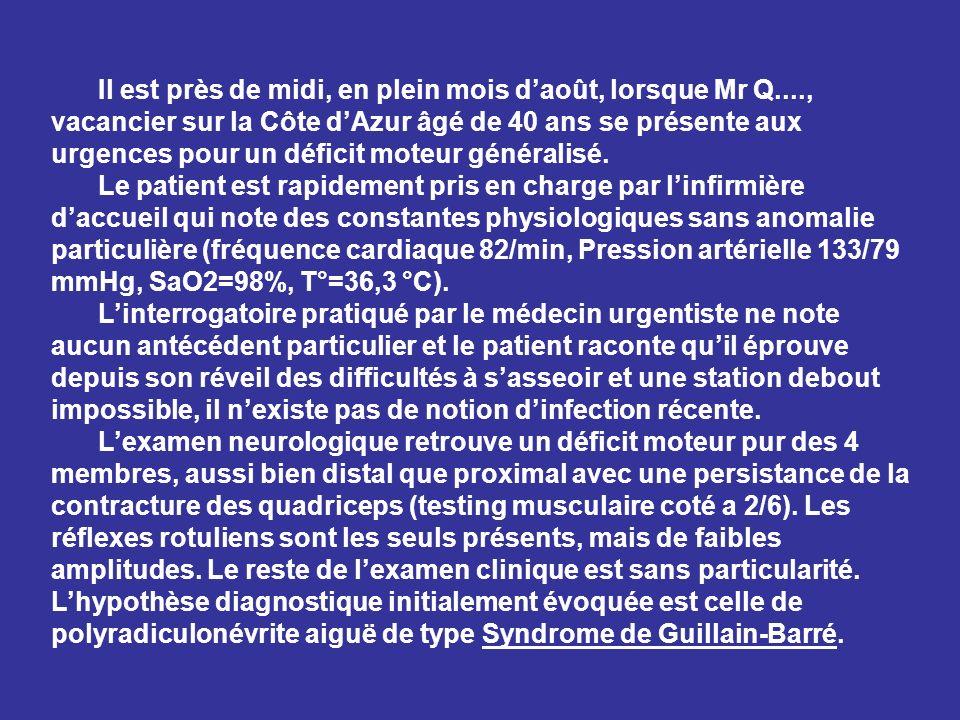 Il est près de midi, en plein mois daoût, lorsque Mr Q...., vacancier sur la Côte dAzur âgé de 40 ans se présente aux urgences pour un déficit moteur