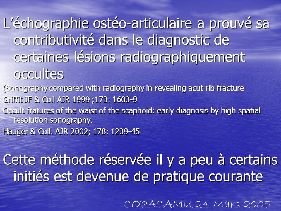 Léchographie ostéo-articulaire a prouvé sa contributivité dans le diagnostic de certaines lésions radiographiquement occultes (Sonography compared wit
